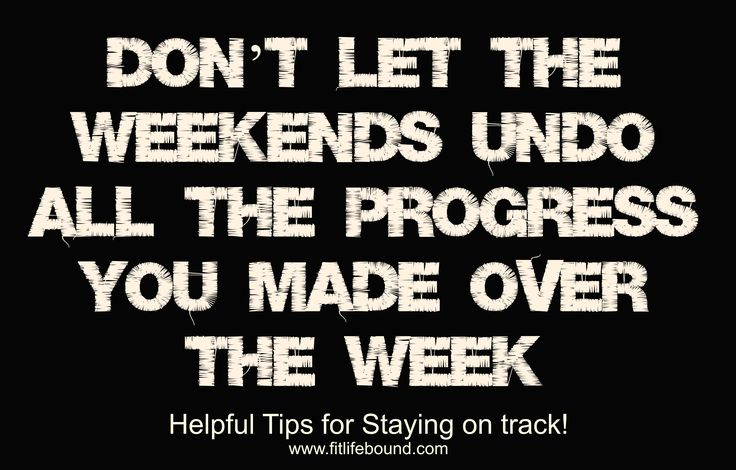 5 Tips to stay on track on the weekends!