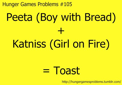 Hunger Games Problems: Hunger Games Problems, Books, The Hunger Games, Giggles, Funny Awesome, Hungergames, Funny Stuff, Toast, Hunger Games Humor