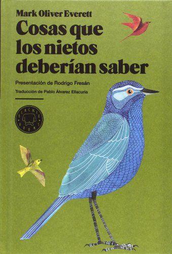 Cosas Que Los Nietos Deberían Saber (Blackie Books): Amazon.es: Mark Oliver Everett, Rodrigo Fresan Mastrorilli, Pablo Alvarez Ellacuria: Libros