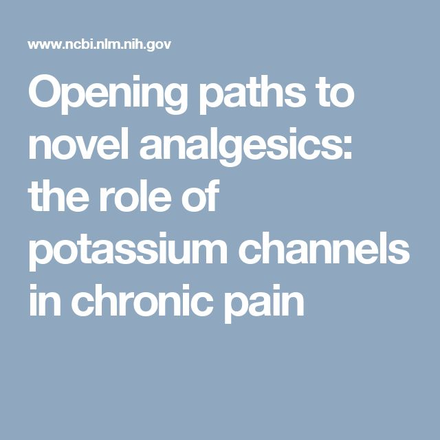Opening paths to novel analgesics: the role of potassium channels in chronic pain