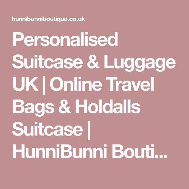 Personalised Suitcase & Luggage UK | Online Travel Bags & Holdalls Suitcase | HunniBunni Boutique