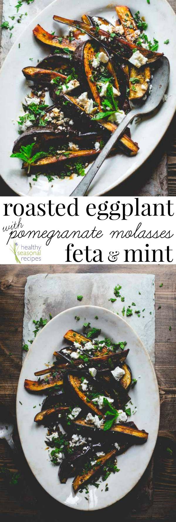 roasted eggplant with pomegranate molasses feta and mint - Healthy Seasonal Recipes