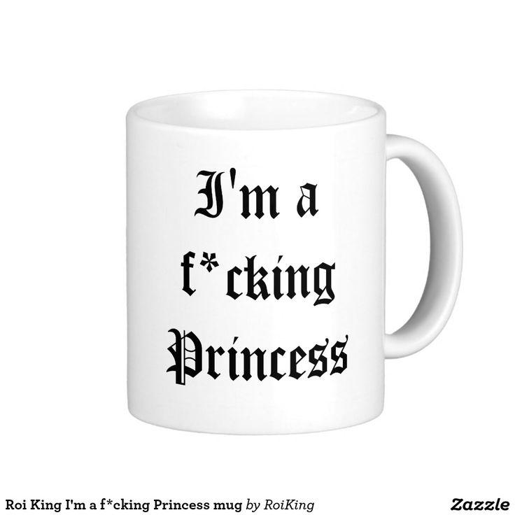 Roi King I'm a f*cking Princess mug