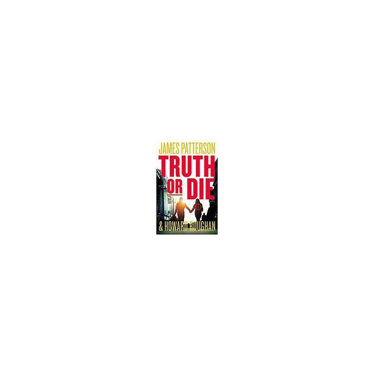 Truth or Die (Unabridged) (CD/Spoken Word) (James Patterson & Howard Roughan)