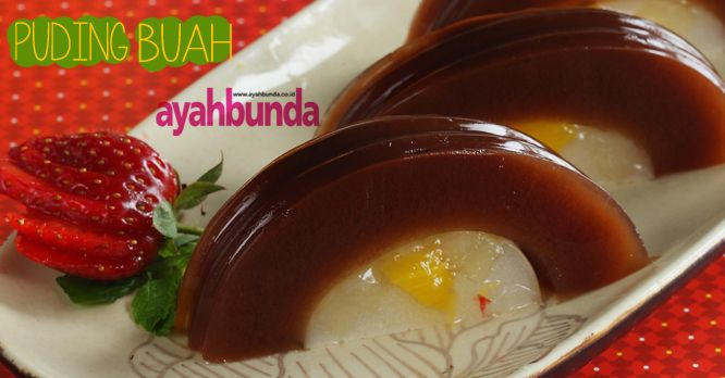 Puding Buah :: Fruit Pudding :: Klik link di atas untuk mengetahui resep puding buah