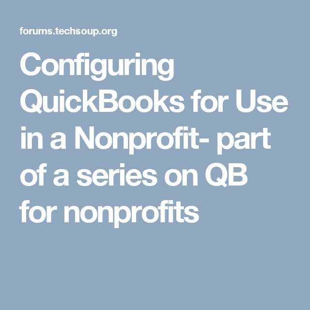 Configuring QuickBooks for Use in a Nonprofit- part of a series on QB for nonprofits