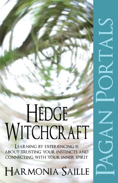 Hedge Witchcraft by Harmonia Saille