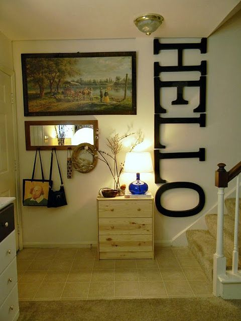The HELLO is a great idea when u first walk in my house. I'm thinking of putting WELCOME though.