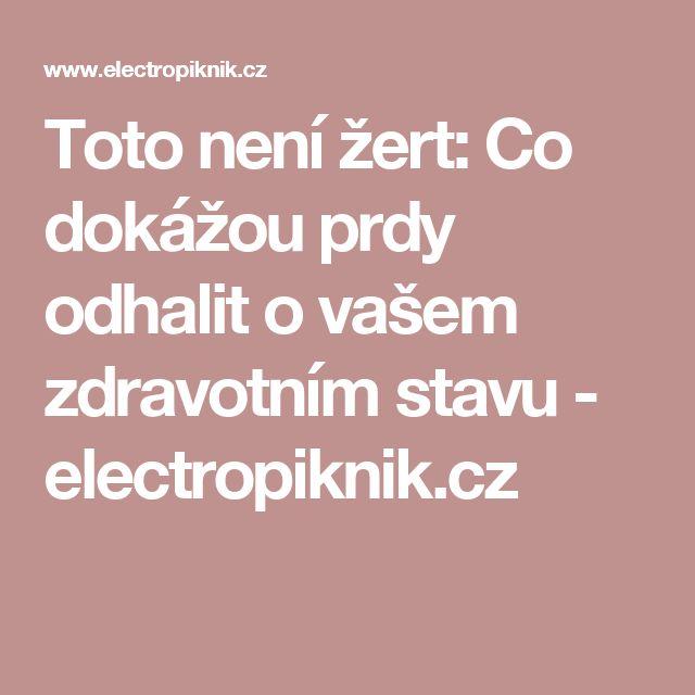 Toto není žert: Co dokážou prdy odhalit o vašem zdravotním stavu - electropiknik.cz