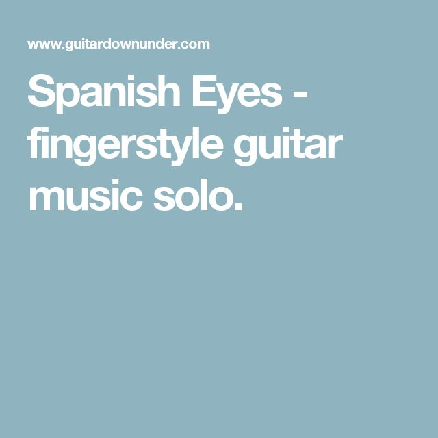 Spanish Eyes - fingerstyle guitar music solo.