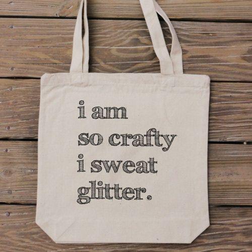 I am so crafty I sweat glitter - Craft Lover Tote Bag - HandmadeandCraft on Etsy #etsy #handmade