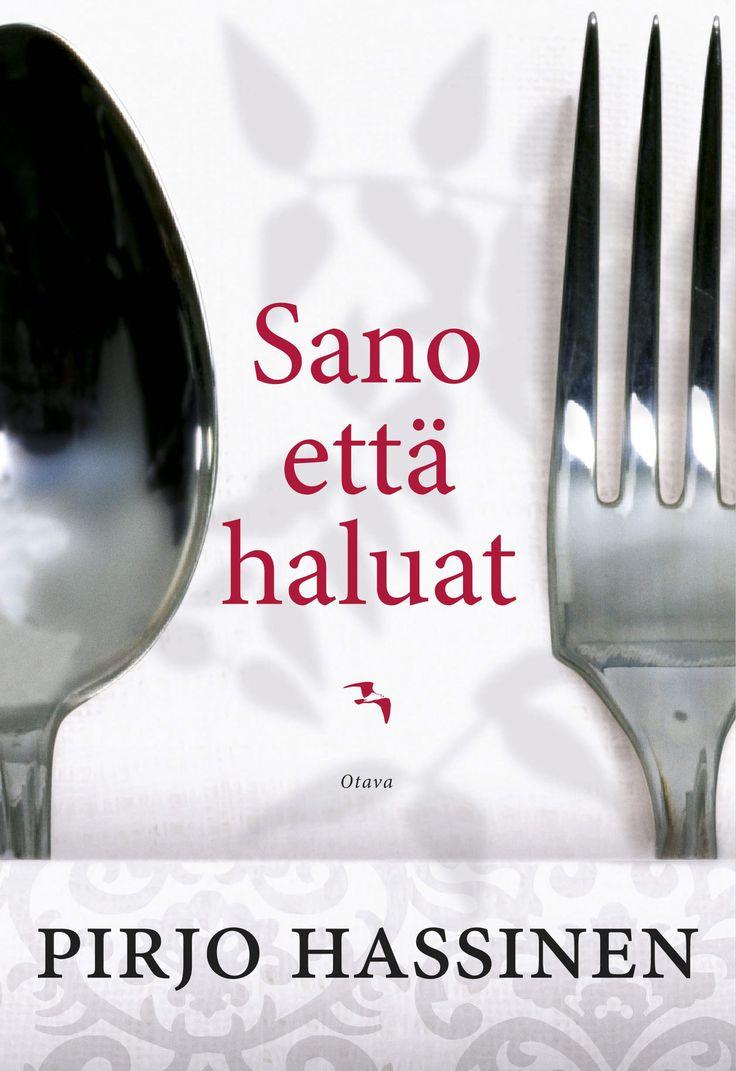 Title: Sano että haluat   Author: Pirjo Hassinen   Designer: Emmi Kyytsönen