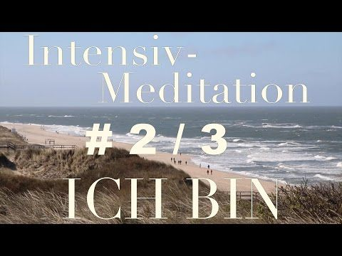 "geführte Meditation ""Ich bin"" ; INTENSIV-MEDITATION (Teil 1/3) - YouTube"