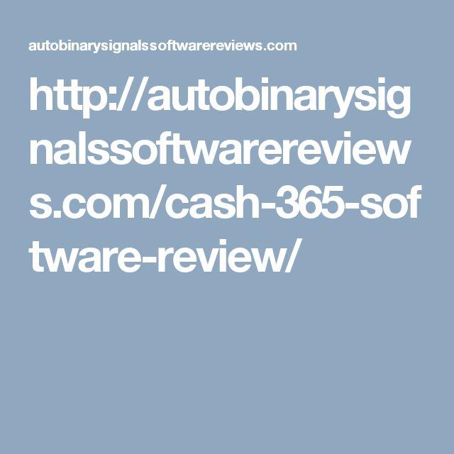 http://autobinarysignalssoftwarereviews.com/cash-365-software-review/