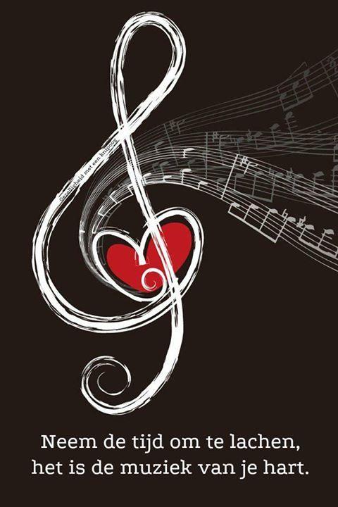 Neem de tijd om te lachen, het is de muziek van je hart. -- Take the time to…