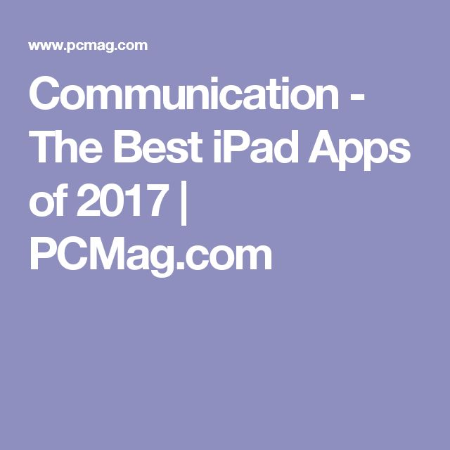 Communication - The Best iPad Apps of 2017 | PCMag.com