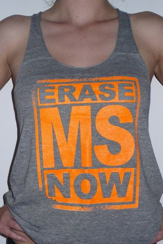 """""""Erase MS Now"""" tank by Kid Dangerous Grime Couture. 100% of proceeds benefits MS research."""