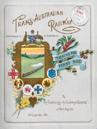 Trans-Australian railway : turning the first sod by His Excellency Lord Denman, the governor-general, September 14, 1912 : souvenir.