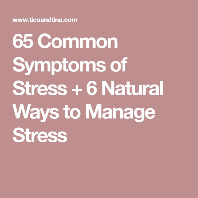 65 Common Symptoms of Stress + 6 Natural Ways to Manage Stress