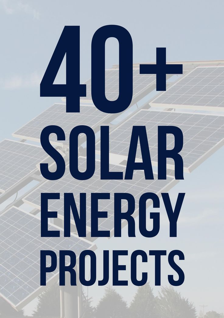40+ Solar Energy Projects for Engineering Students