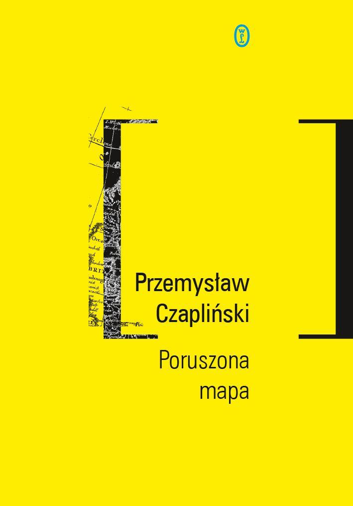 zwyczajnie i szaro?: Poruszona mapa - Przemysław Czapliński