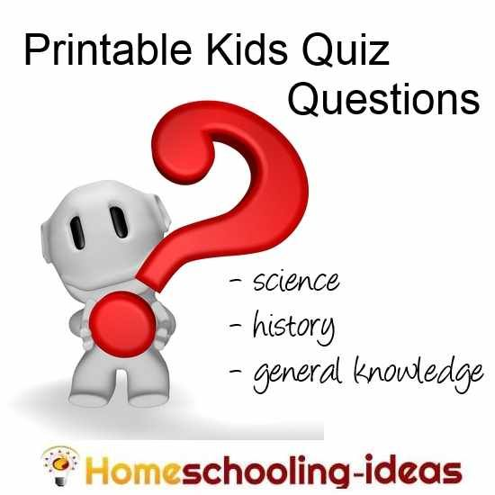 Printable Kids Quiz Sheets - general knowledge trivia, history or science questions. Perfect for homeschooling.