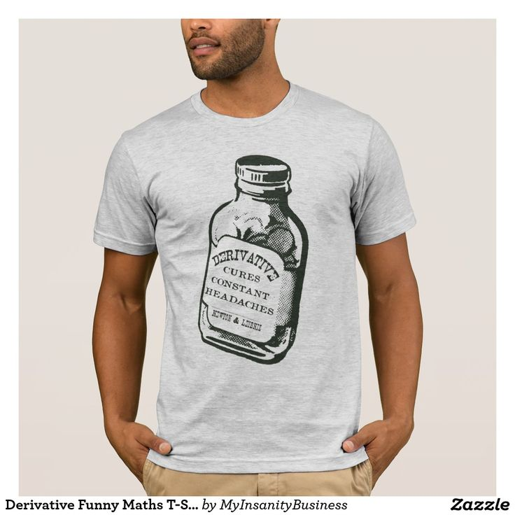 Derivative Funny Maths T-Shirt. Derivatives are a fundamental tool of calculus and as any geek know, the derivative of a constant is always zero. What about a bottle of vintage Derivative Aspirin to cure all your constant head aches?