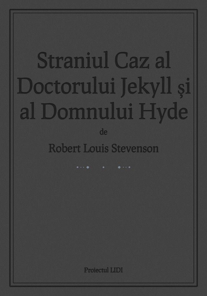 Descarcă gratuit Straniul Caz al Doctorului Jekyll si al Domnului Hyde pentru Kindle, Sony Reader, Nook, iPhone, iPad, Android, Blackberry.