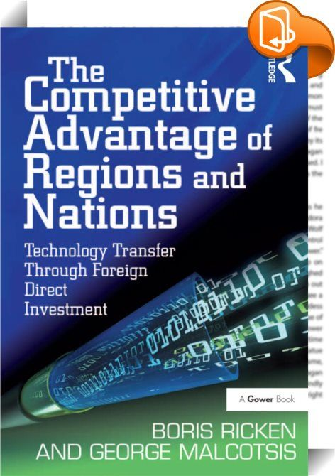national competitive advantage of technology This paper analyses the relationship between information technology use (it) and competitive advantage previous empirical research shows that it improves competitive advantage when it acts.