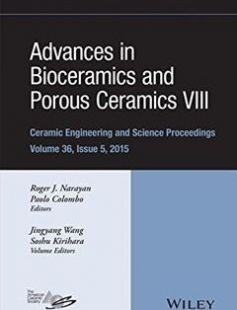 Advances in bioceramics and porous ceramics VIII: a collection of papers presented at the 39th International Conference on Advanced Ceramics and Composites January 25-30 2015 Daytona Beach Florida free download by Colombo Paolo; Kirihara Soshu; Narayan Roger; Wang Jingyang ISBN: 9781119211617 with BooksBob. Fast and free eBooks download.  The post Advances in bioceramics and porous ceramics VIII: a collection of papers presented at the 39th International Conference on Advanced Ceramics and…