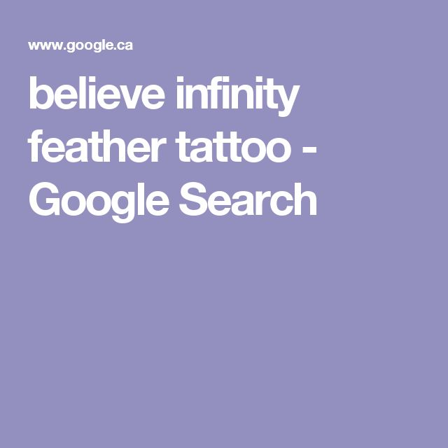 believe infinity feather tattoo - Google Search