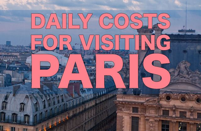 City Price Guide: How Much It Cost to Visit Paris. How to estimate your budget for food, accommodation, attractions, alcohol, and more.