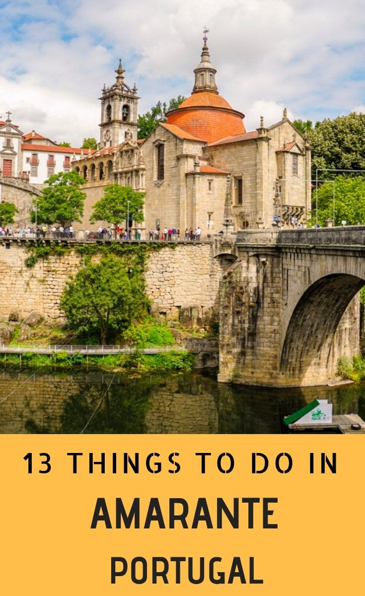 Things To Do In Amarante Portugal Portugal Travel Portugal