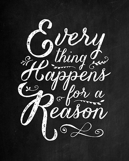 Everything Happens For A Reason By Wolfandbird On Redbubble