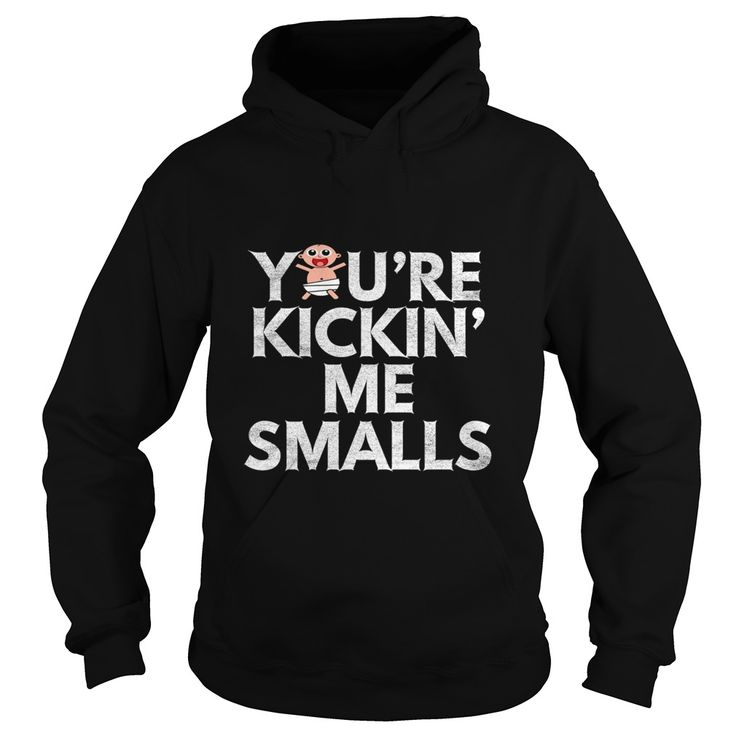 You're Kicking Me Smalls T-Shirt, Order HERE ==> https://sunfrog.com/141971114-1104000828.html?8273, Please tag & share with your friends who would love it, uncle announcement, fitness female, fitness hombres #firefighter #superbowl #renegadelife
