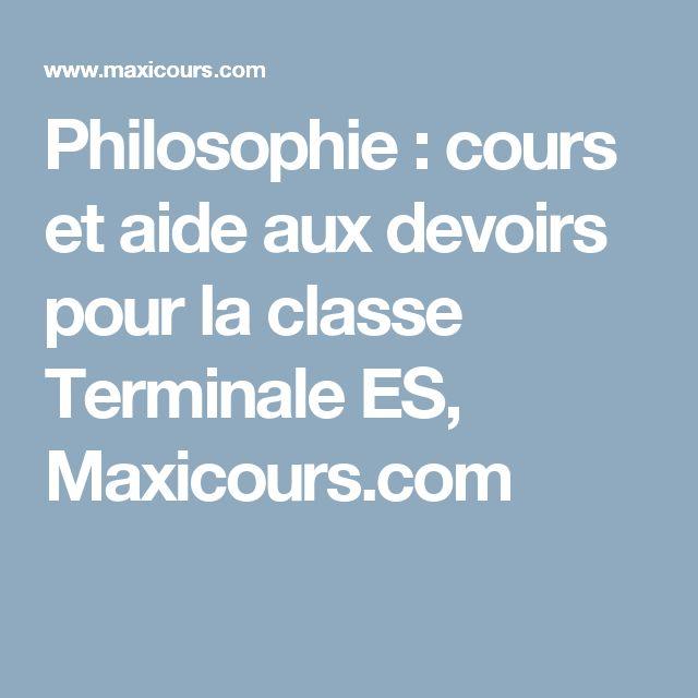 Philosophie : cours et aide aux devoirs pour la classe Terminale ES, Maxicours.com