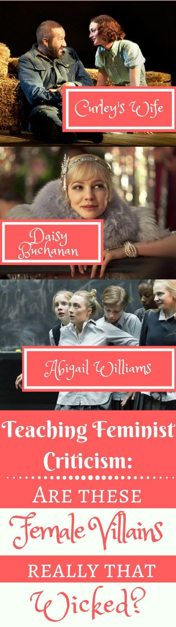 A blog about challenging students to question why we hate the females of Gatsby (Daisy Buchanan), Of Mice and Men (Curley's Wife), and The Crucible (Abigail Williams). Links to actress interview to help teach feminist criticism with current resources.