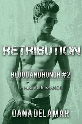 Retribution: Blood and Honor, #2 by Dana Delamar, http://www.amazon.com/dp/B00811WVPW/ref=cm_sw_r_pi_dp_zoPtvb1PEST9Y