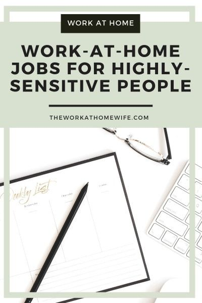 5 Work-at-Home Jobs for Highly-Sensitive People