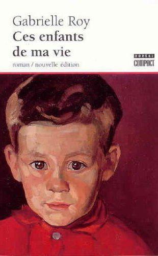 LIVRE - ROMAN Qc : Ces enfants de ma vie, par Gabrielle Roy