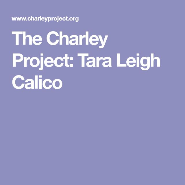 The Charley Project: Tara Leigh Calico