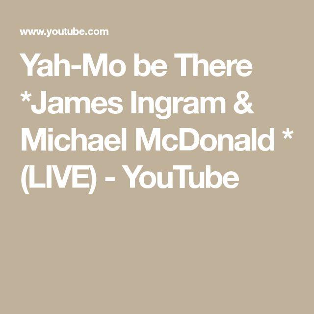 Yah-Mo be There *James Ingram & Michael McDonald * (LIVE) - YouTube