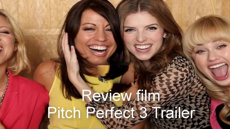 Review film: Pitch Perfect 3 Trailer    top 7 hot news english