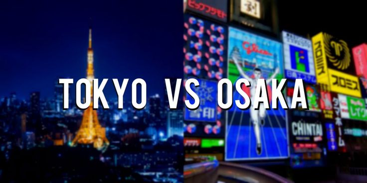 Tokyo vs Osaka: Which One Should You Travel??