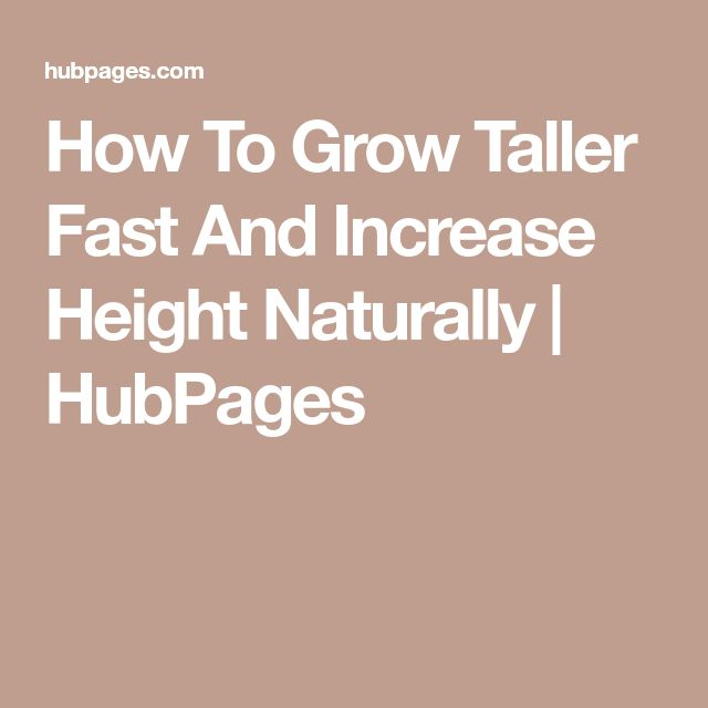How To Grow Taller Fast And Increase Height Naturally | HubPages