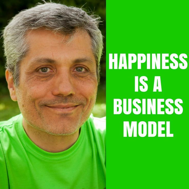 Happiness is a business model.