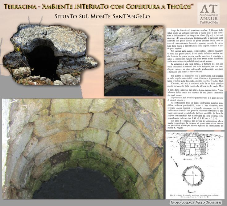 "Underground environment with coverage at "" Tholos "" - AmBienTe InTerrato con Copertura a ThoLos.  Rif. Bibl. : M. Cancellieri - 'La media e bassa valle dell'Amaseno, la via Appia e Terracina: materiali per una carta archeologica', in 'BLazioMerid', XII, 1987, pp. 82-84"