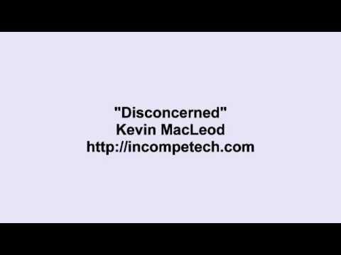 Kevin MacLeod ~ Disconcerned