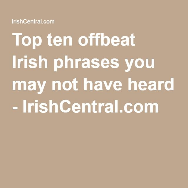 8 best learn asl and irish images on pinterest irish dancing and top ten offbeat irish phrases you may not have heard irishcentral fandeluxe Images