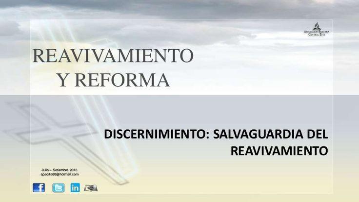 Power Point: DISCERNIMIENTO: SALVAGUARDIA DEL REAVIVAMIENTO. Descarga aqui: http://gramadal.wordpress.com/  #LES